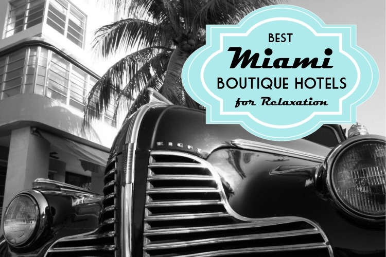 Best Miami Boutique Hotels for Relaxation