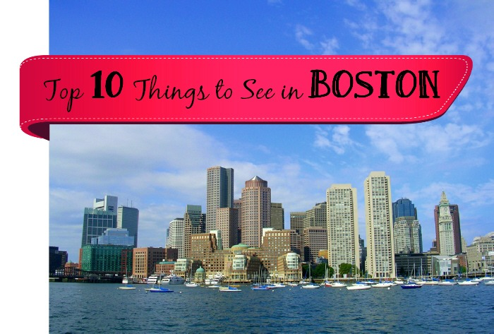 Top 10 Things to See in Boston