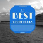 15 Best Cruise Blogs to Follow Today