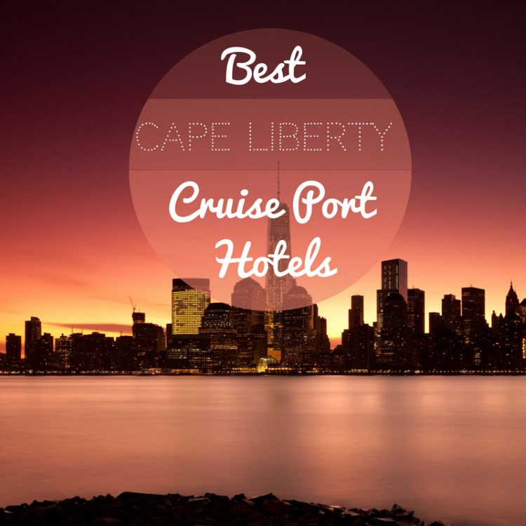 Cape-Liberty-Cruiseport-hotels