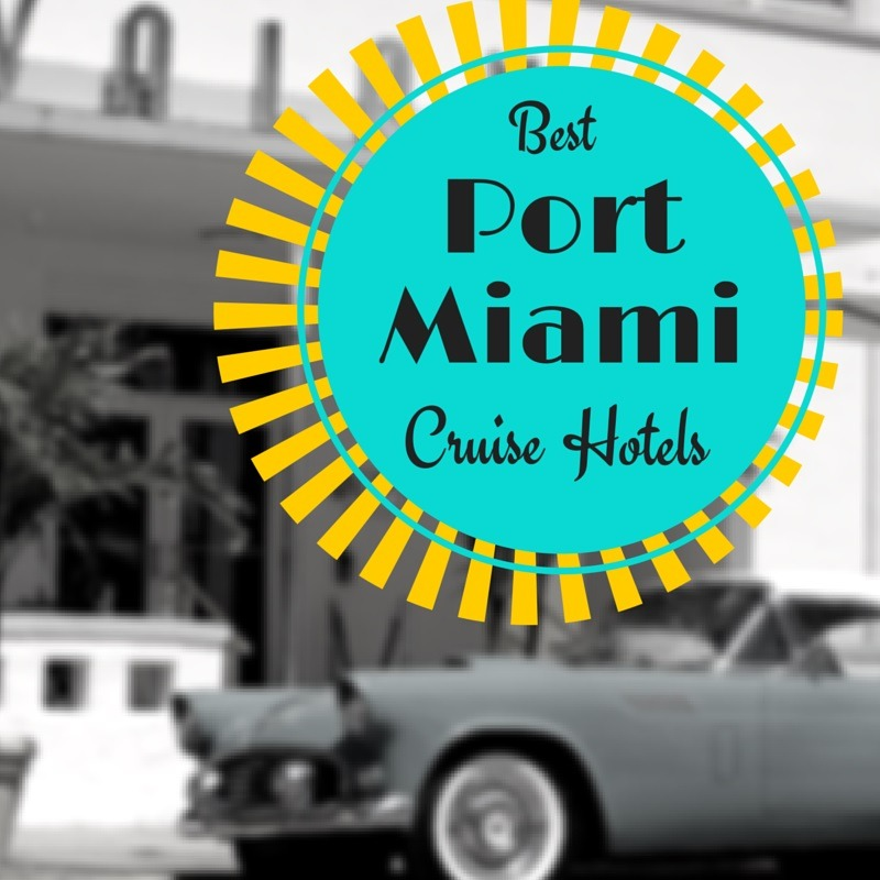 Best Port Miami Cruise Hotels