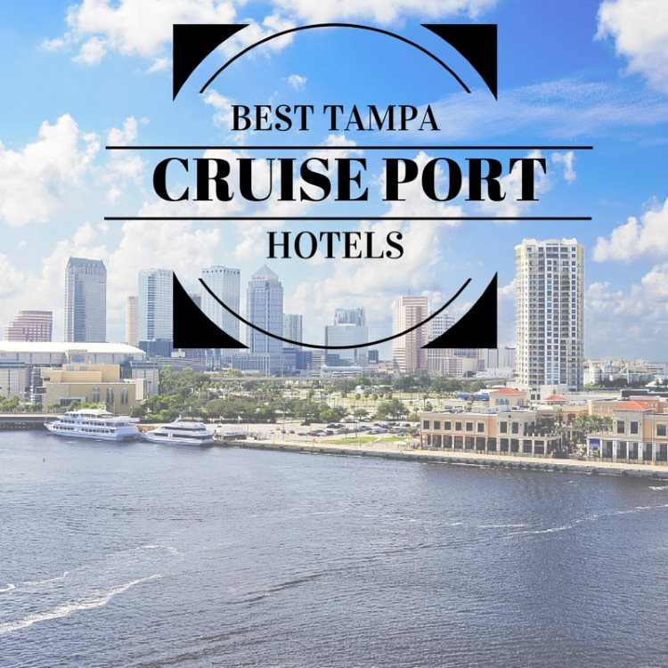 tampa cruise port hotels