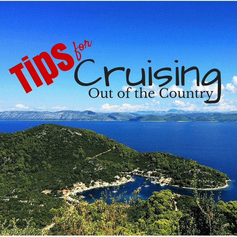 Tips for Cruising Out of the Country