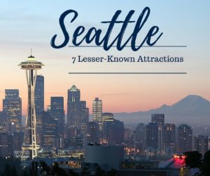 Seattle - 7 Lesser-Known Attractions
