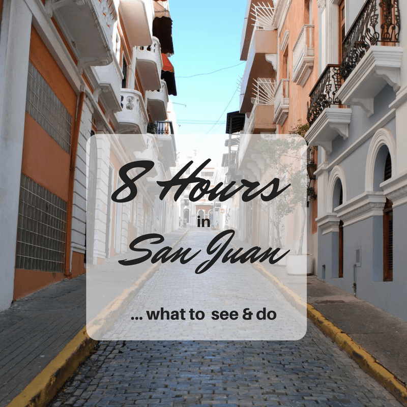 What to do with 8 Hours in San Juan