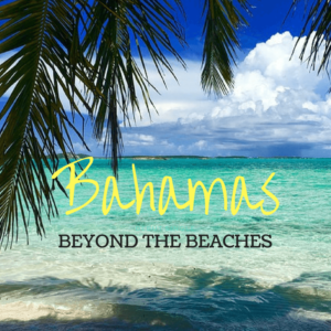 Beyond the beaches in Bahamas