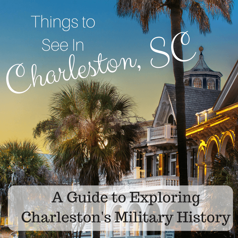 A Guide To Exploring Charleston S Military History