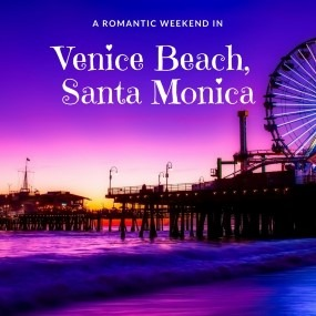 Romantic Weekend in Santa Monica: Venice Beach