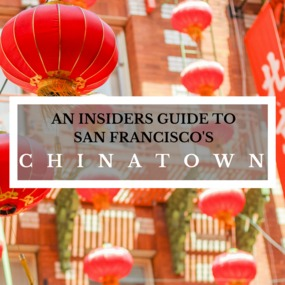 An Insider's Guide to San Francisco's Chinatown