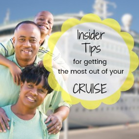 Insider Tips for Getting the Most Out of Your Cruise