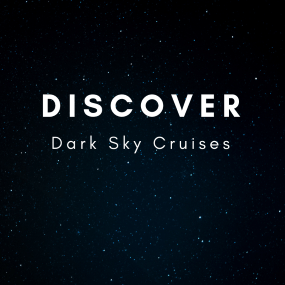Discover Dark Sky Cruises, The Top 2019 Trend For The Whole Family